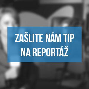 Zašlite nám tip na reportáž